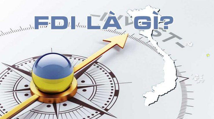 FDI là gì? vai trò của FDI? Gọi 0968.29.33.66