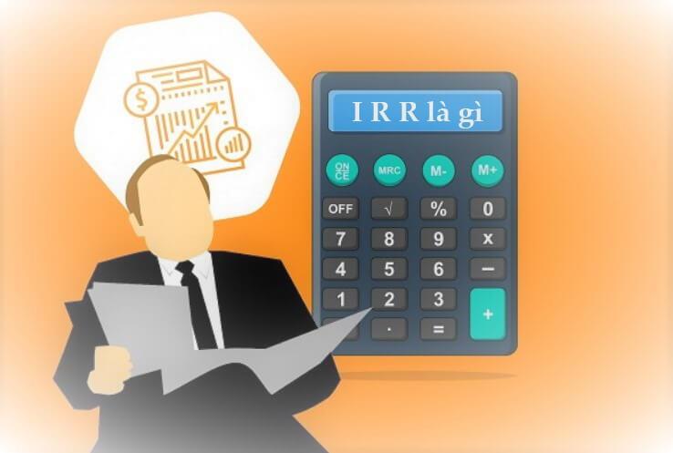 IRR là gì ? Cách tính chỉ số IRR và Mối quan hệ NPV với IRR