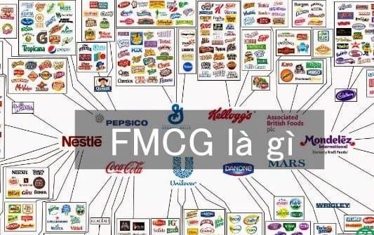 FMCG là gì - Ngành fmcg là gì ? Xu hướng kinh doanh ngành FMCG